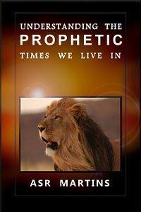 understanding_the_prophetic_times_we_live_in
