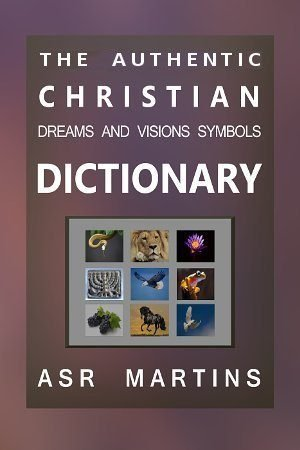 This dictionary describes the authentic meanings of symbols given us in dreams and visions by God