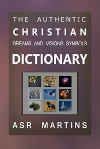 Christian Dreams and Visions Symbols Dictionary