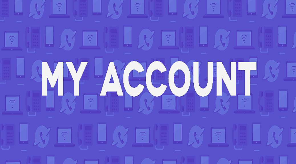"Why/How To Use ""My Account"""
