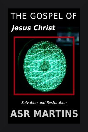 The Gospel of Jesus Christ: Salvation and Restoration